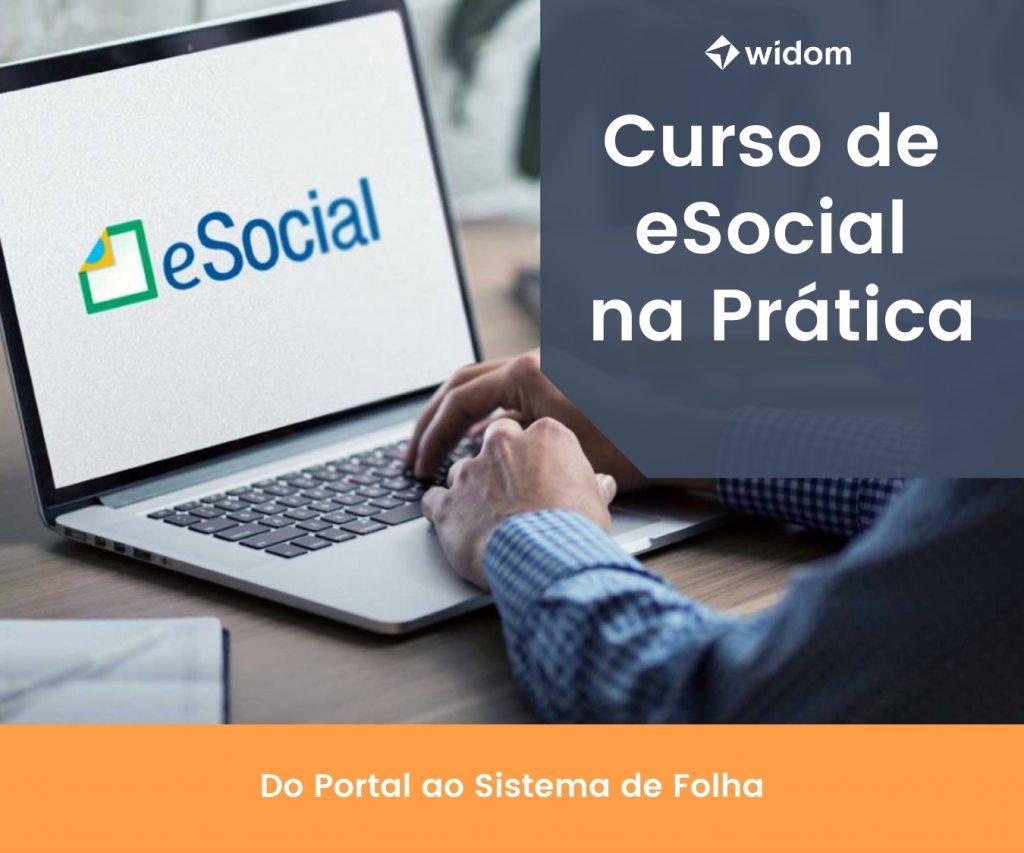 Curso de eSocial na Prática | Widom